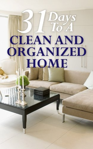 31 Days To A Clean And Organized Home