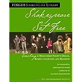 Shakespeare Set Free: Teaching Romeo & Juliet, Macbeth & Midsummer Night (Folger Shakespeare Library)