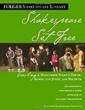 Teaching Romeo & Juliet, Macbeth & Midsummer Night: Shakespeare Set Free