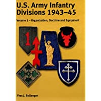 US Army Infantry Divisions, 1943-45: Organization, Doctrine & Equipment v. 1: Organization, Doctrine & Equipment 1