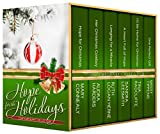 Hope for the Holidays Contemporary Collection: Stories of Faith, Hope and Christmas Cheer by Six Christian Authors