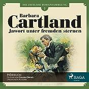 Jawort unter fremden Sternen (Die zeitlose Romansammlung von Barbara Cartland 7) | Barbara Cartland