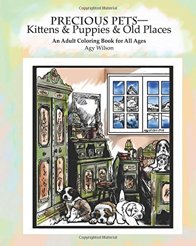 Precious Pets—Kittens & Puppies & Old Places: An Adult Coloring Book for All (Wilson Kittens)