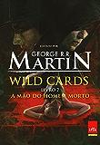 Wild cards: Livro 7: A mão do homem morto