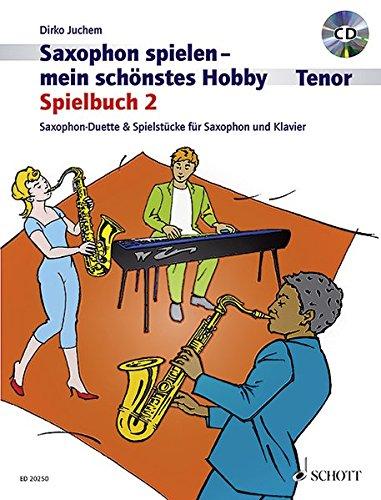Saxophon spielen - mein schönstes Hobby: Spielbuch 2. 1-2 Tenor-Saxophone, Klavier ad libitum. Spielbuch mit CD.