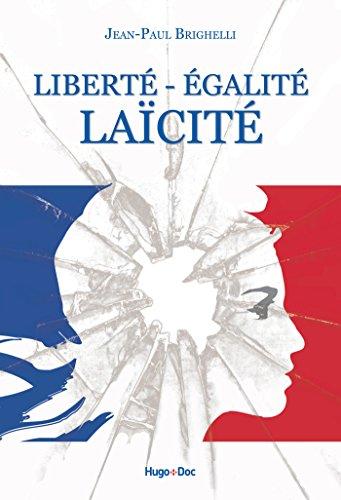 Liberté, égalité, laïcité (French Edition)
