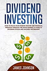 """Buy the Paperback Version of this Book and get the Kindle Book version for FREE""       Maybe you've heard about the ways you can earn a passive income, getting paid month after month from dividend stocks, but you have no idea how to g..."