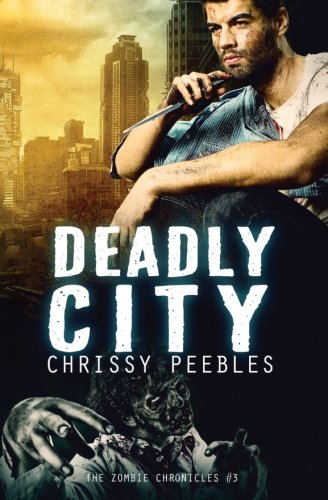The Zombie Chronicles - Book 3 - Deadly City ebook