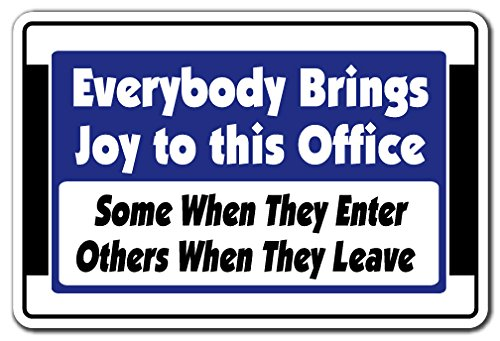 EVERYBODY BRINGS JOY TO THIS OFFICE Sign employees| Indoor/Outdoor | 12