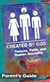 img - for Created by God Parent's Guide: Tweens, Faith, and Human Sexuality New Edition book / textbook / text book
