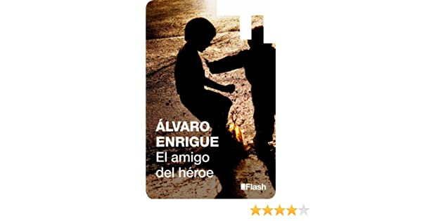 Amazon.com: El amigo del héroe (Spanish Edition) eBook: Álvaro Enrigue: Kindle Store