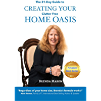 The 31-Day Guide to Creating Your Clutter Free Home Oasis (English Edition)