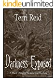 Darkness Exposed (Mary O'Reilly Series Book 5)