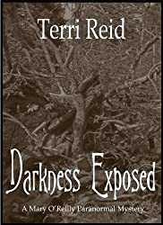 Darkness Exposed (A Mary O'Reilly Paranormal Mystery Book 5)