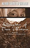 Daughter of Two Nations Book One in the Bride of the Desert Trilogy, Katrina Covington-Whitmore, 160860926X