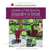 Alexandre le Petit deviendra Alexandre le Grand: Le droit d'être traité avec considération, peu importe son âge
