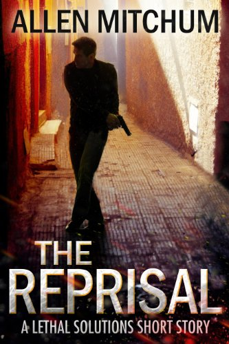 Book: The Reprisal (Lethal Solutions Short Stories) by Allen Mitchum