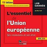 L'Essentiel de l'Union européenne 2015-2016, 15ème Ed.
