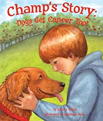 Champ's Story: Dogs Get Cancer Too!