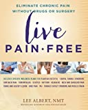 img - for Live Pain-free Eliminate Chronic Pain without Drugs or Surgery book / textbook / text book