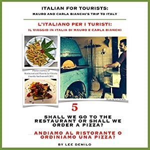 Italian for Tourists Fifth Lesson: Shall We Go to the Restaurant or Shall We Order a Pizza? Audiobook