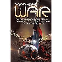 Prayers of War: Prayers That Break Satanic Chains, Hindrances & Demonic Operations
