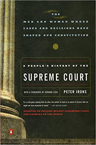a peoples history of the supreme court the men and women whose cases and decisions have shaped ourconstitution revised edition