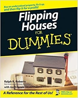 Flipping Houses For Dummies (For Dummies (Business