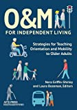 img - for O&M for Independent Living: Strategies for Teaching Orientation and Mobility to Older Adults book / textbook / text book