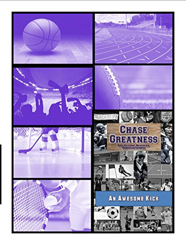 An Awesome Kick: Chase Greatness (Series #10)