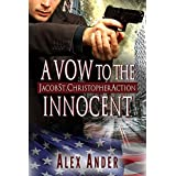 A Vow to the Innocent (Jacob St. Christopher Action & Adventure Book 3)