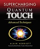 quantum touch the power to heal - Supercharging Quantum-Touch: Advanced Techniques