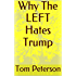 Why The LEFT Hates Trump