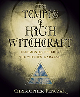 The inner temple of witchcraft magick meditation and psychic the temple of high witchcraft ceremonies spheres and the witches qabalah penczak fandeluxe Gallery