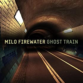 Milo Firewater Ghost Train