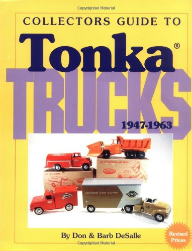 Collectors Guide to Tonka Trucks, 1947-1963