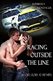 Racing Outside the Line: A Love Story at 190 mph