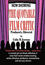 The Quotable Film Critic - 2000 Bad Movie Reviews