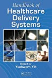 Handbook of Healthcare Delivery Systems, , 1439803331