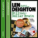 Billion-Dollar Brain Audiobook by Len Deighton Narrated by James Lailey