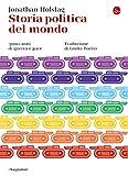 Storia politica del mondo. 3000 anni di guerra e pace (La cultura Vol. 1247) (Italian Edition)