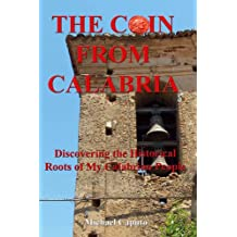 The Coin From Calabria: Discovering the Historical Roots of My Calabrian People