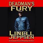 Deadman's Fury: The Deadman Series, Book 2   Linell Jeppsen