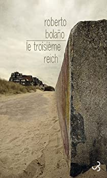 Roberto Bolano - Le Troisième Reich