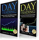 DAY TRADING: 2 books in 1: A Beginner Guide + A Crash Course To Get Quickly Started and Make Immediate Cash In Only One Day of Trading