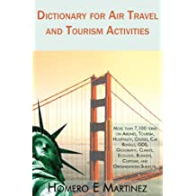 Dictionary for Air Travel and Tourism Activities: Over 7,100 Terms on Airlines
