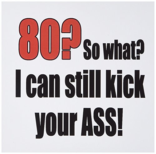 3Drose 80  So What I Can Still Kick Your Ass  Red   Greeting Cards  6 X 6   Set Of 12  Gc 193506 2