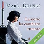 La notte ha cambiato rumore   Maria Dueñas
