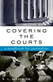 Covering the Courts, S. L. Alexander, 0742520218