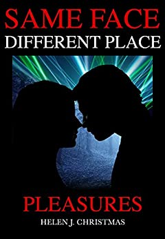 Pleasures (Same Face Different Place Book 3) by [Christmas, Helen J]